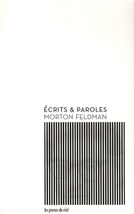 Morton Feldman - Ecrits et paroles.