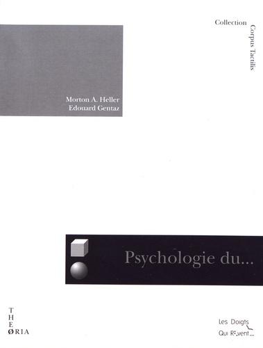 Morton Heller et Edouard Gentaz - Psychologie du toucher et de la cécité.