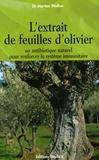 Morton Walker - L'extrait de feuilles d'olivier - Pour renforcer le système immunitaire.