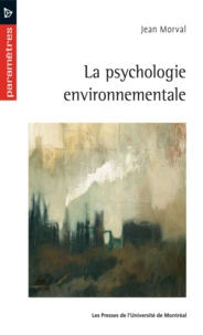 Morval, Jean - La psychologie environnementale.