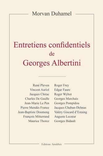 Morvan Duhamel - Entretiens confidentiels de Georges Albertini.