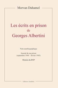 Morvan Duhamel - Les écrits en prison de Georges Albertini.