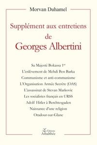 Morvan Duhamel - Supplément aux entretiens de Georges Albertini.
