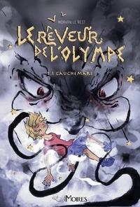 Morvan Le Rest - Le rêveur de l'Olympe Tome 1 : Cauchemars.