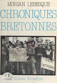 Morvan Lebesque - Chroniques bretonnes (1968-1969).