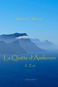 Morvan vincent T. - La Quête d'Amilenon - Est.