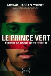 Mosab Hassan Yousef - Le Prince vert - Du Hamas aux services secrets israéliens.