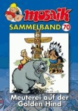 MOSAIK Sammelband 70 - Meuterei auf der Golden Hind.