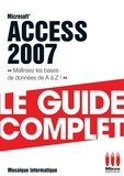 Mosaïque Informatique - Access 2007 - Le guide complet.
