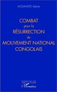 Mosamete Sekola - Combat pour la résurrection du Mouvement National Congolais.
