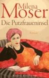 Moser, Putzfraueninsel.
