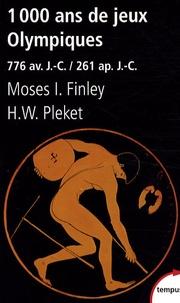 Moses I. Finley et H-W Pleket - 1000 Ans de Jeux Olympiques - 776 Avant Jésus-Christ/261 après Jésus-Christ.
