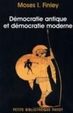 Moses I. Finley et Pierre Vidal-Naquet - Démocratie antique et démocratie moderne précédé de Tradition de la démocratie grecque.