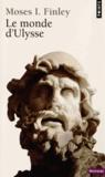 Moses I. Finley - Le monde d'Ulysse.