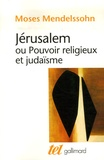Moses Mendelssohn - Jérusalem - Ou Pouvoir religieux et judaïsme.
