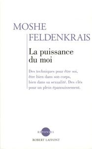 Moshe Feldenkrais - La puissance du moi.