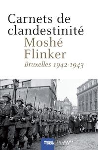 Moshé Flinker - Carnets de clandestinité - Bruxelles, 1942-1943.