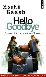 Moshe Gaash - Hello Goodbye.