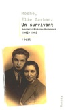 Moshe Garbarz et Elie Garbarz - Un survivant - Auschwitz-Birkenau-Buchenwald 1942-1945.