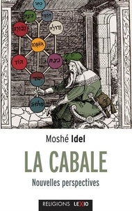 Moshé Idel - La Cabale - Nouvelles perspectives.