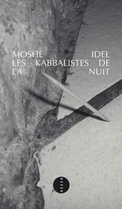 Les kabbalistes de la nuit - Moshé Idel |