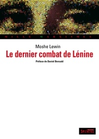 Moshe Lewin - Le dernier combat de Lénine.