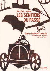 Moshe Lewin - Les sentiers du passé - Moshe Lewin dans l'histoire.