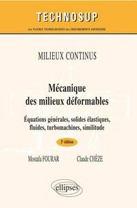 Mostafa Fourar et Claude Chèze - Mécanique des milieux déformables - Equations générales, solides élastiques, fluides, turbomachines, similitude.