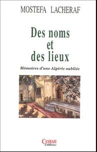 ec710948b4f Mostefa Lacheraf - Des noms et des lieux - Mémoires d une Algérie oubliée