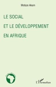 Motaze Akam - Le social et le développement en Afrique.