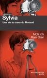 Moti Kfir et Ram Oren - Sylvia - Une vie au sein du Mossad.