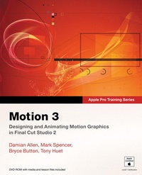 Motion 3 - Designing and Animating Motion Graphics in Final Cut Studio 2.