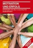 Motivation und Erfolg - Strategien und Self-Coaching für Erzieherinnen.