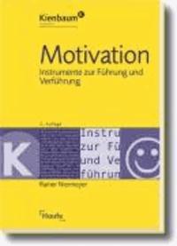 Motivation - Instrumente zur Führung und Verführung.
