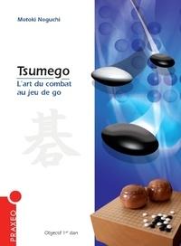 Motoki Noguchi - Tsumego - L'art du combat au jeu de go.