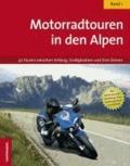Motorradtouren in den Alpen - 30 Touren zwischen Bregenzer Wald, Drei Zinnen und Gardasee.