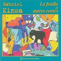 Gabriel Kinsa - La feuilles et autres contes.