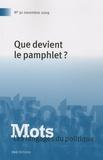 Michel Hastings et Cédric Passard - Mots, les langages du politique N° 91, Novembre 2009 : Que devient le pamphlet ?.