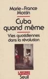 Mottin - Cuba quand même - Vies quotidiennes dans la révolution.