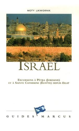 Moty Likwornik - Israël - Excursions à Pétra (Jordanie) et à Sainte Catherine (Egypte) depuis Eilat.