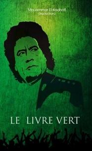Mouamar Kadhafi - Le livre vert.