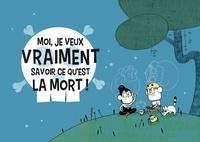 Mouch Monsieur et  Maria-paz - Moi, je veux vraiment savoir ce qu'est la mort !.