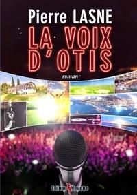 Pierre Lasne - La voix d'Otis.