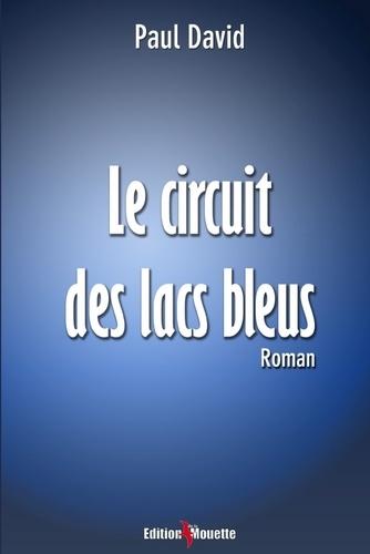 Paul David - Le circuit des Lacs Bleus.