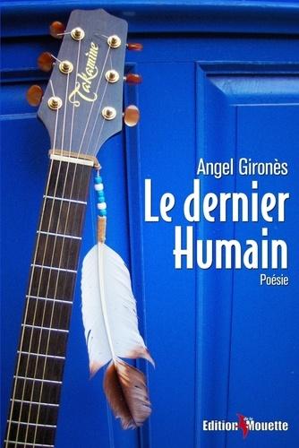 Angel Girones - Le dernier Humain.