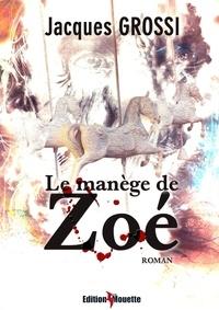 Jacques Grossi - Le manège de Zoé.