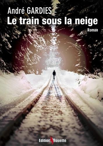 André Gardies - Le train sous la neige.