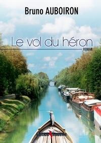 Bruno Auboiron - Le vol du héron.