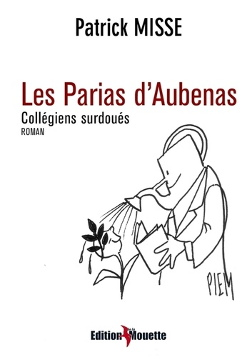 Patrick Misse - Les Parias d'Aubenas.