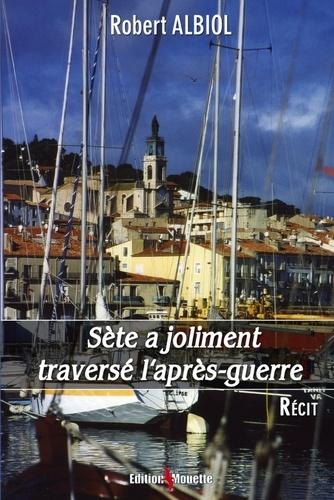 Robert Albiol - Sète a joliment traversé l'après-guerre.